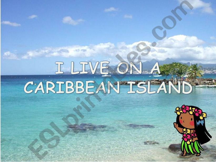I LIVE ON A CARIBBEAN ISLAND powerpoint