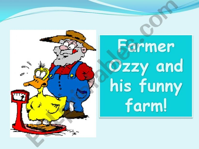 Farmer Ozzy and his funny farm!