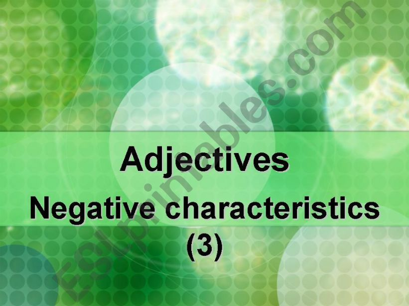 Adjective Flashcards. Negative personality Characteristics