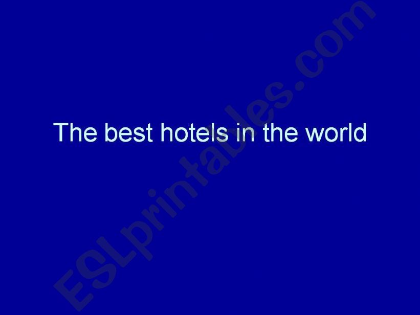 The best hotels in the world powerpoint