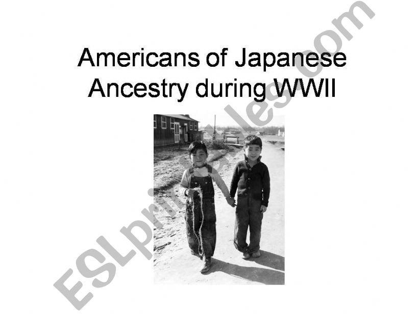Americans of Japanese Ancestry During WWII