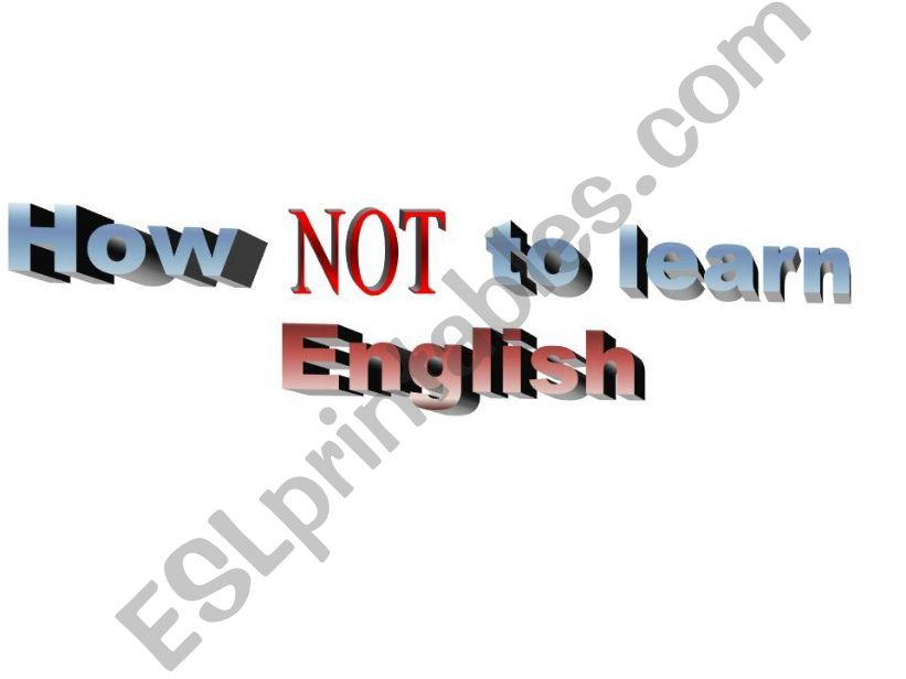 How NOT to learn English powerpoint