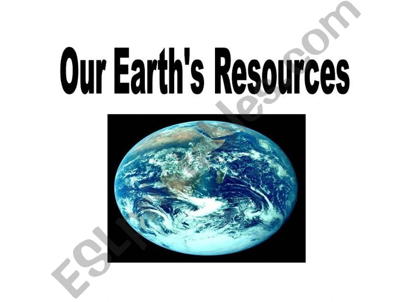 Our Earth´s Resources powerpoint