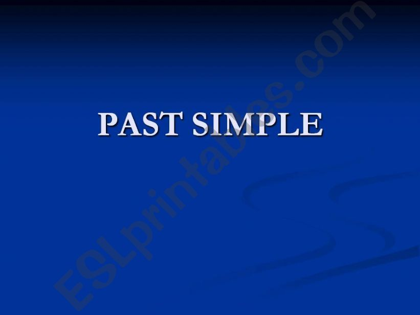 Past Simple - the form and usage