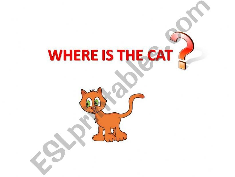 Where is the Cat? - prepositions of place