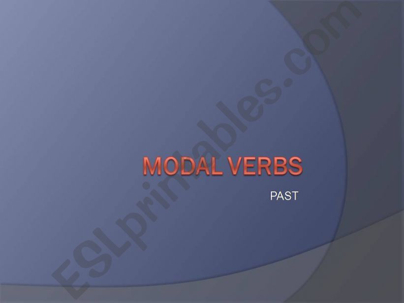 MODAL VERBS IN THE PAST powerpoint