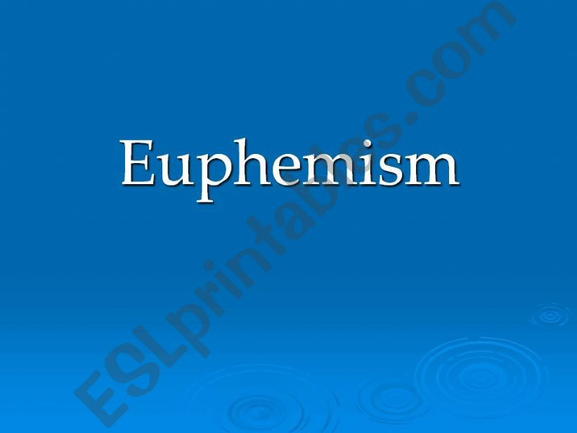 A complete Powerpoint about euphemism - For adults