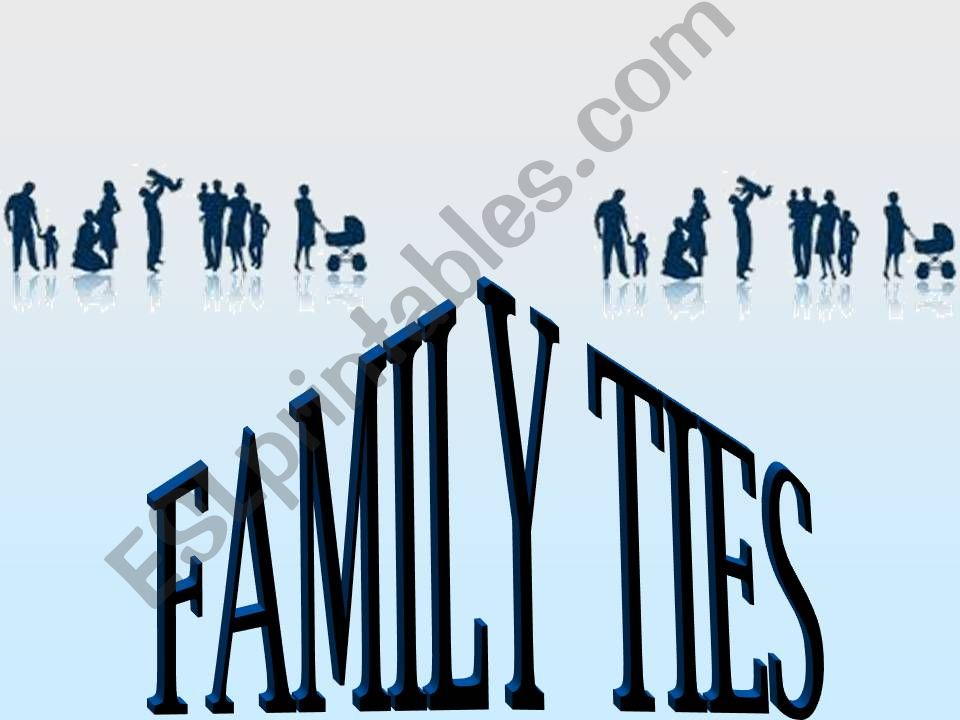 FAMILY TIES powerpoint