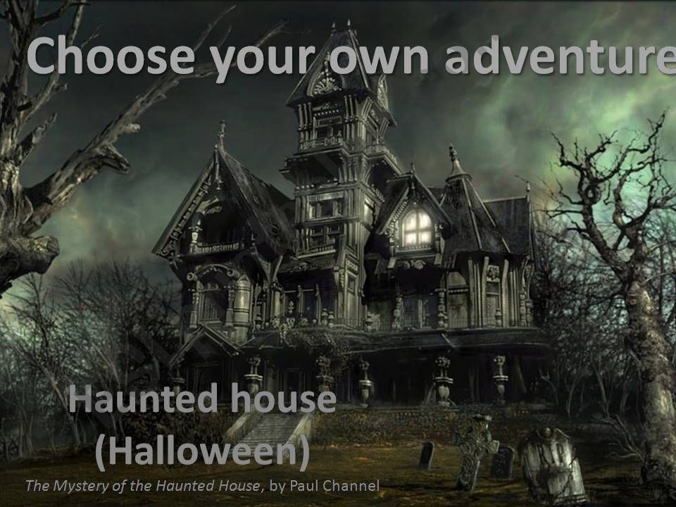 choose your own adventure - haunted house