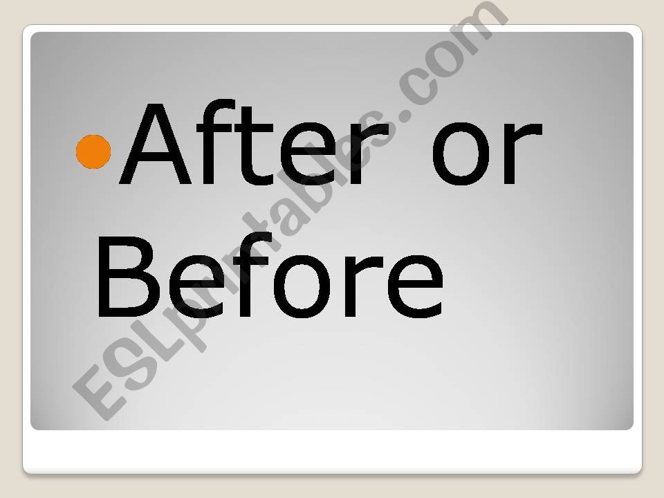 after or before powerpoint