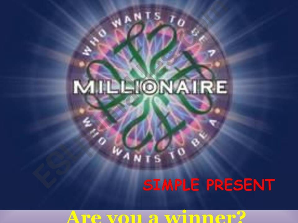 How to be a millionaire SIMPLE PRESENT