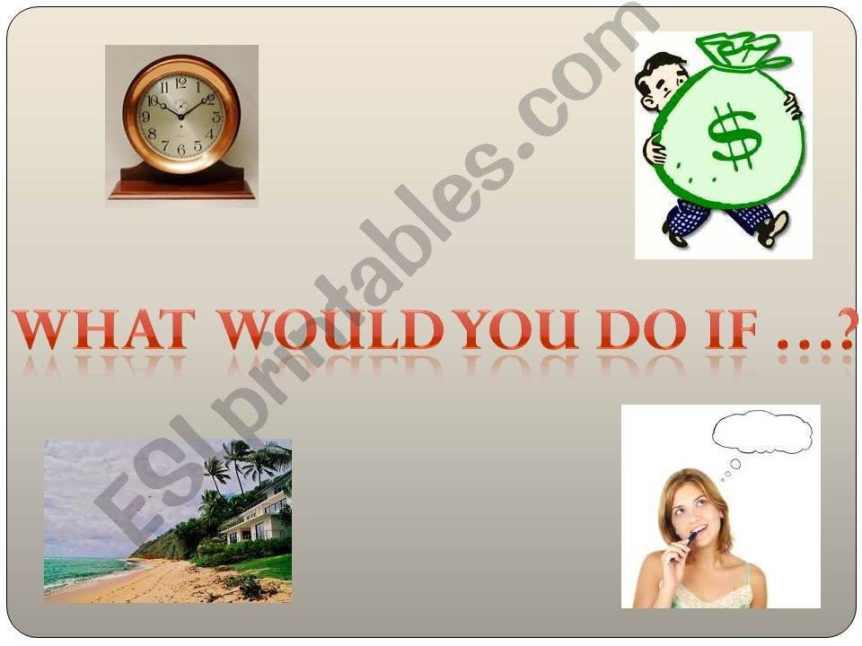 What would you do  if...! powerpoint