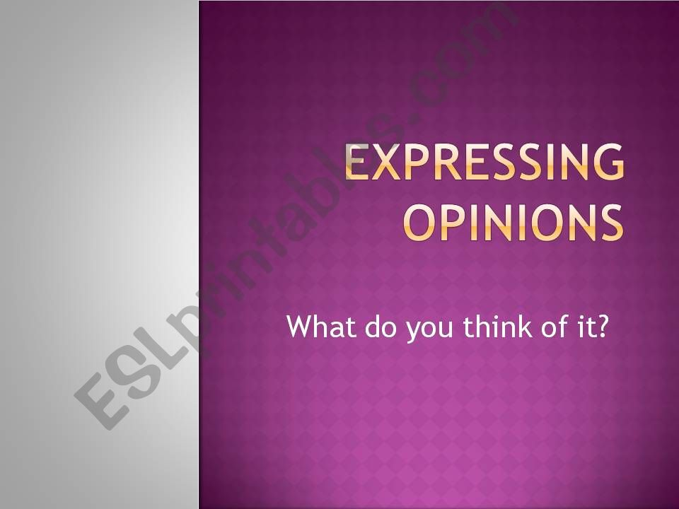 EXPRESSING OPINIONS powerpoint