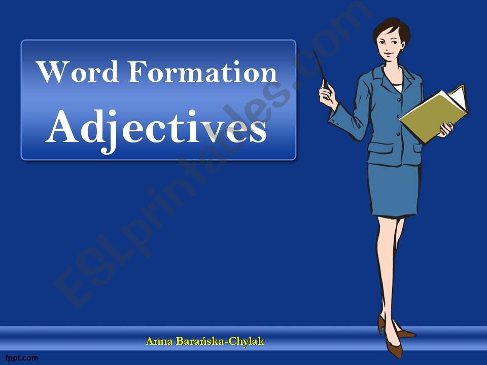 WORD FORMATION - ADJECTIVES (PART 1 OUT OF 4)