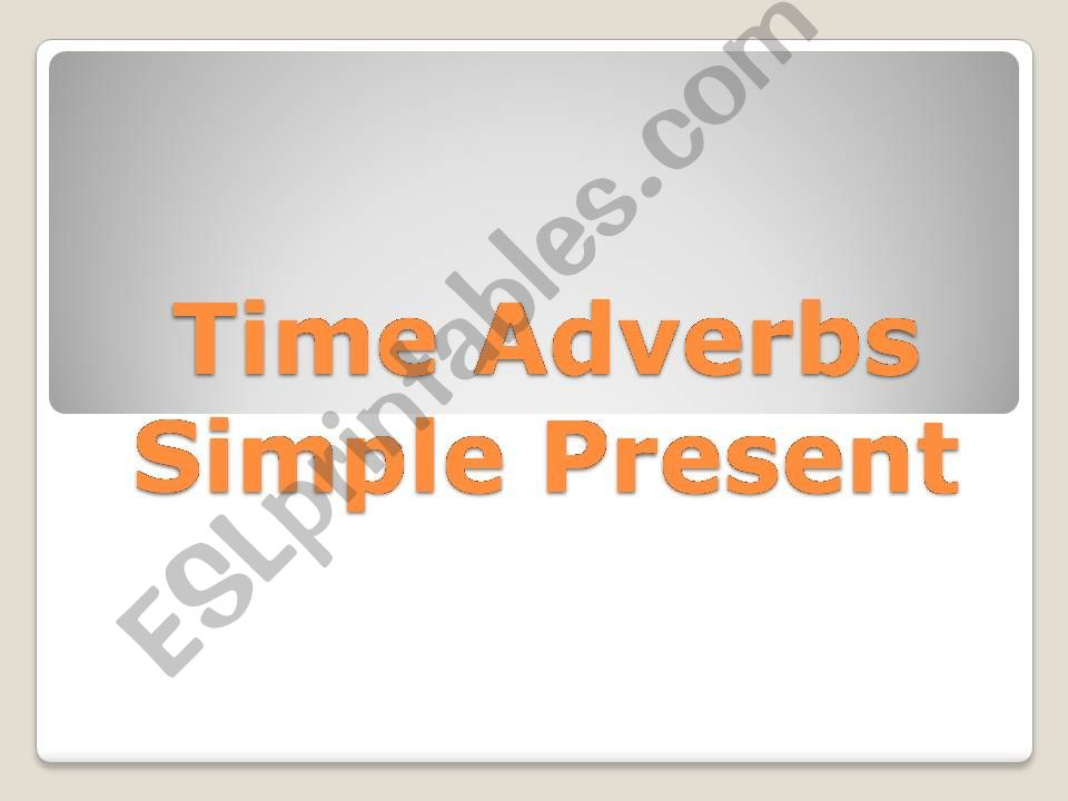 Time Adverbs of Present Simple and Present Continuous