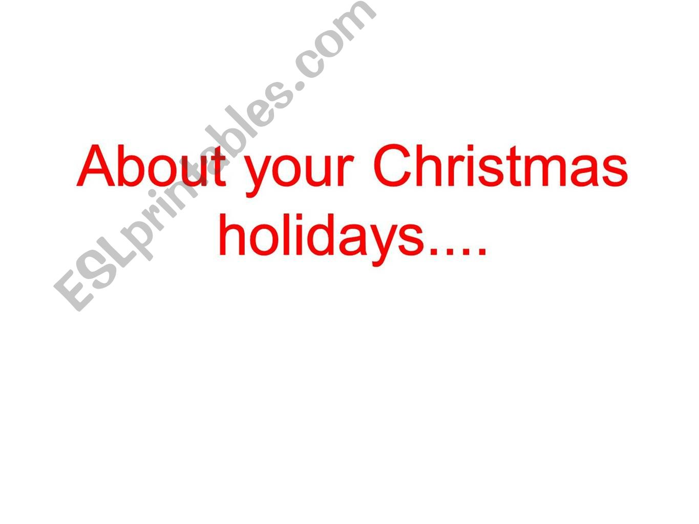 what did you do / didn´t you do during your Xmas holidays?