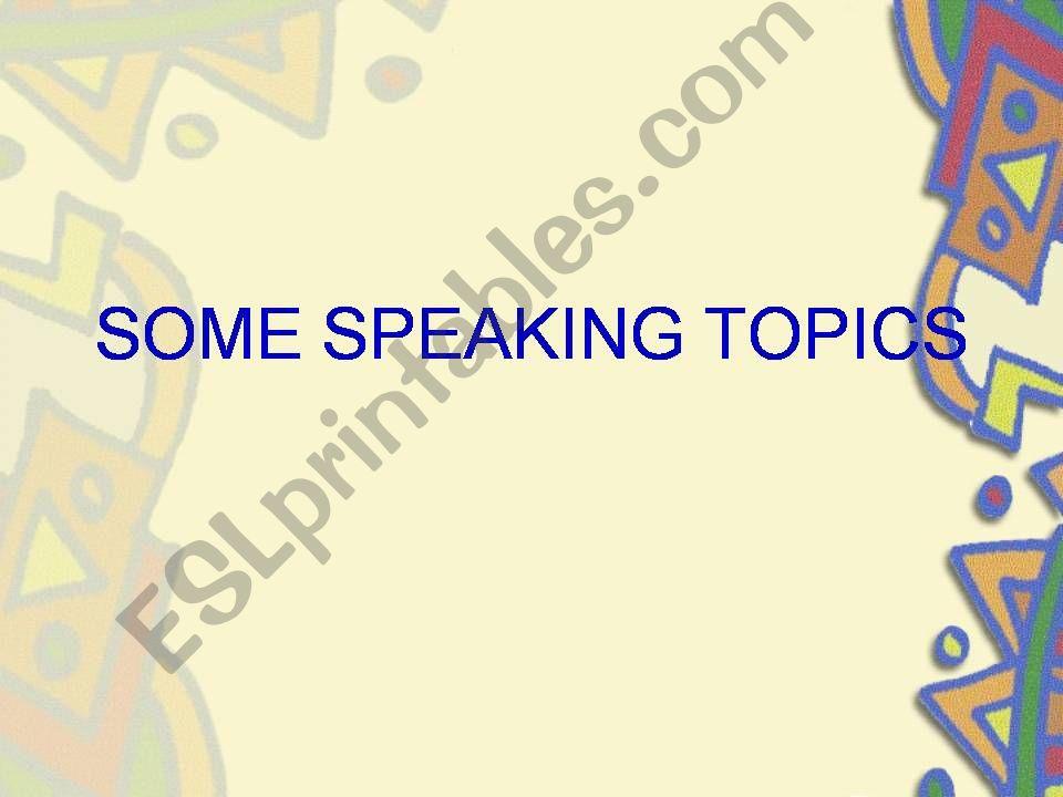 Some speaking topics powerpoint