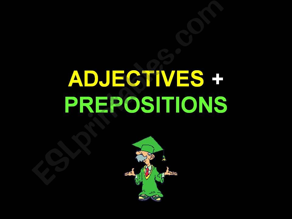ADJECTIVES + PREPOSITIONS powerpoint