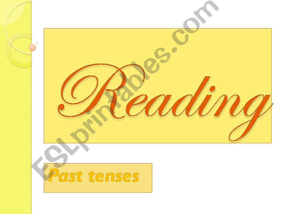 reading 2. past tenses powerpoint