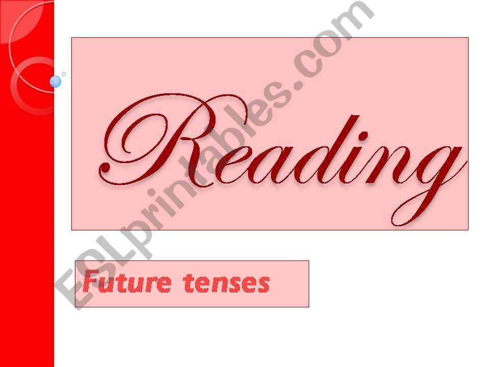 Reading. Future tenses powerpoint