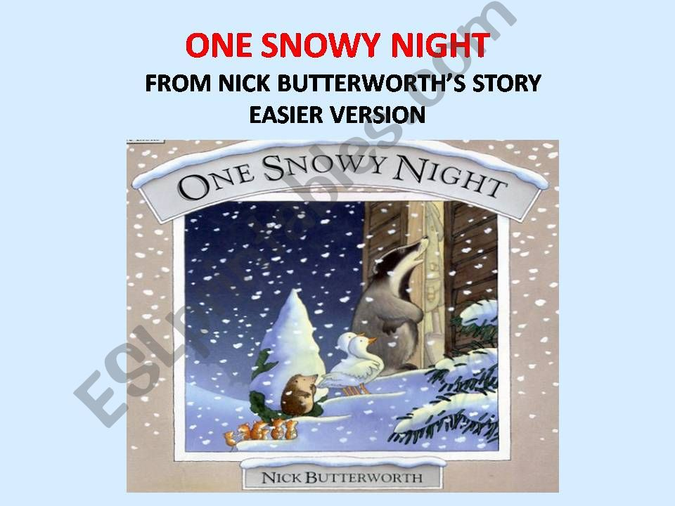 ONE SNOWY NIGHT from  Nick Butterworth´s story