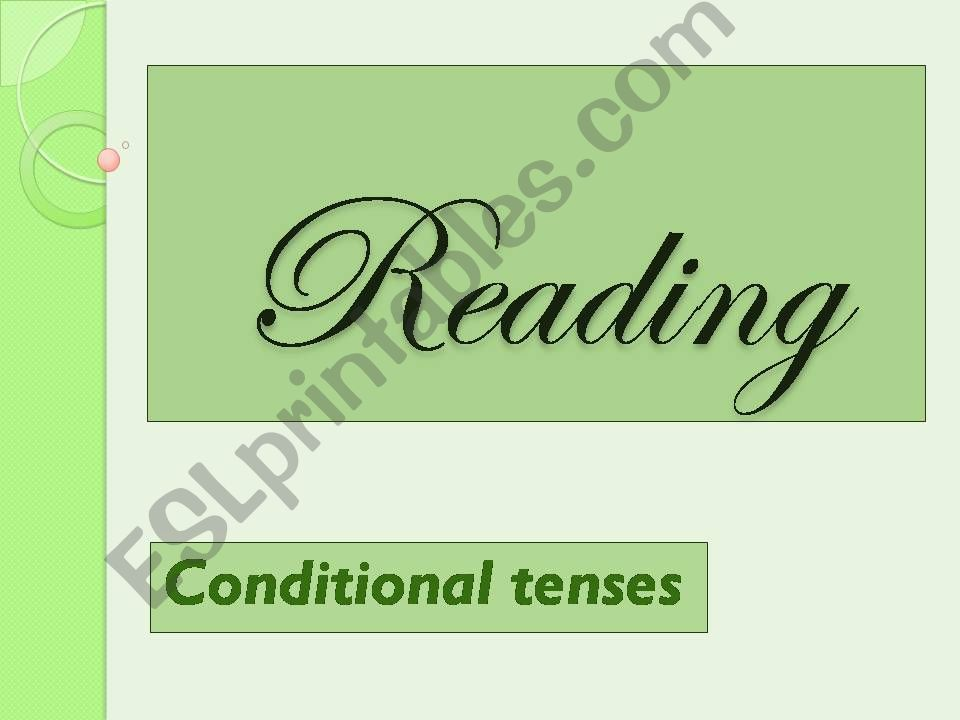 reading 4. conditional tenses powerpoint