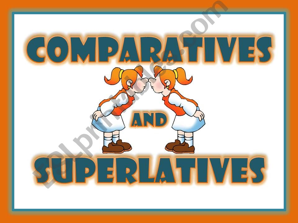 Comparatives and Superlatives powerpoint