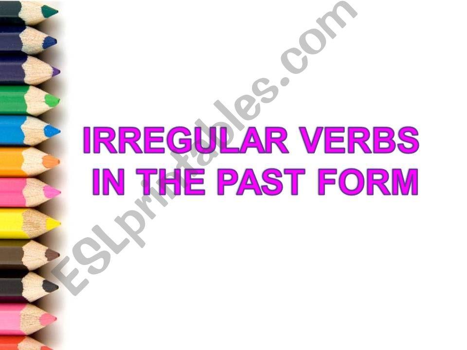Irregular Verbs *PAST FORM* powerpoint