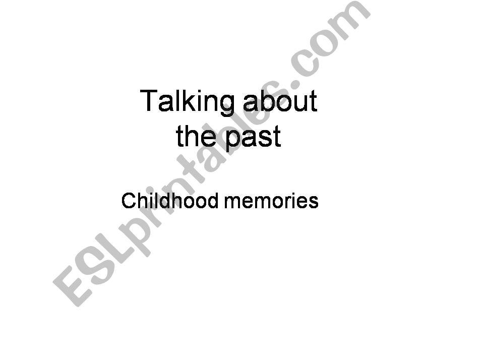 Childhood memories  powerpoint