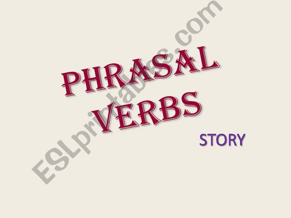 Phrasal Verbs story! powerpoint