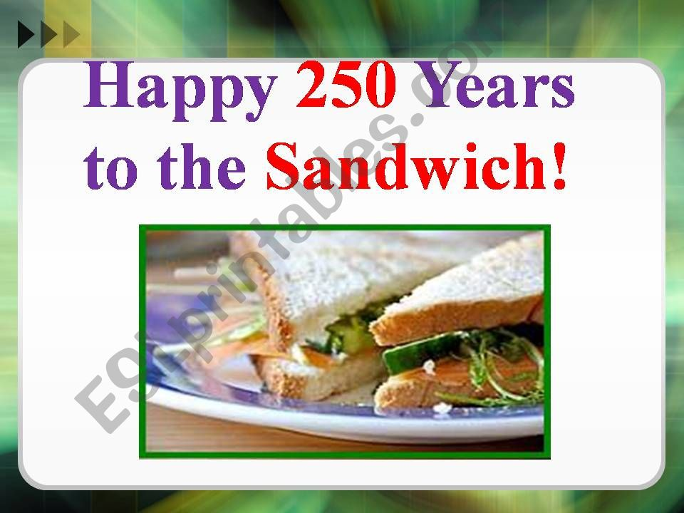 Happy 250 years to the Sandwich!