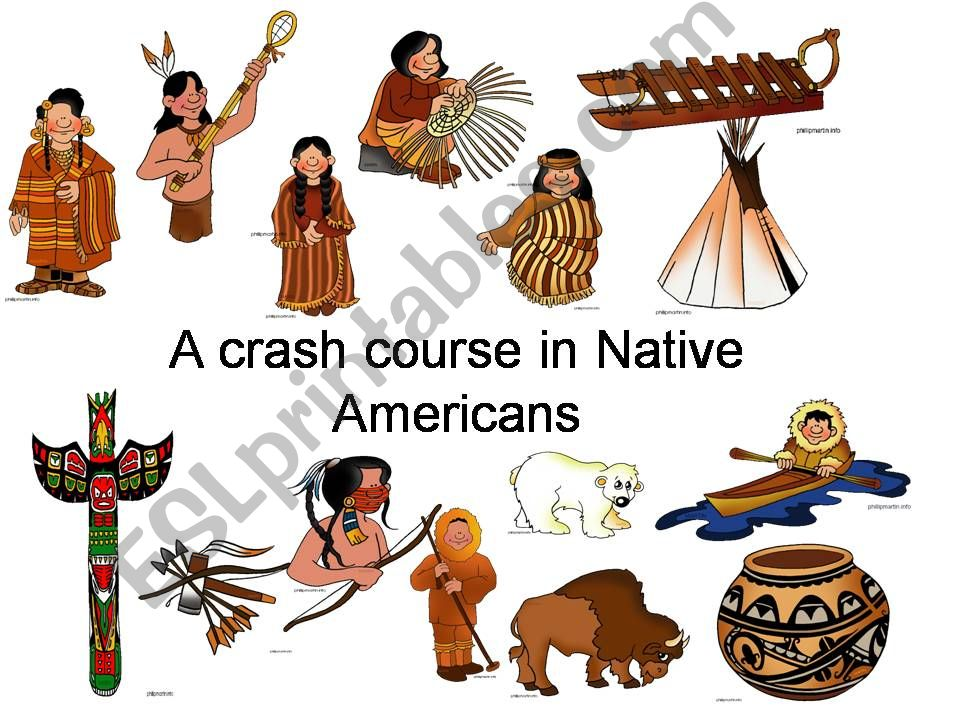A crash course in Native Americans