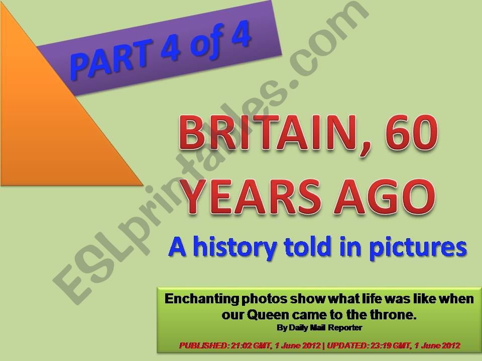 GREAT BRITAIN , 60 YEARS AGO - A history told through pictures - PPT divided in 4 parts (Part 4 of 4) with 20 exercises + 40 slides + 2 projects
