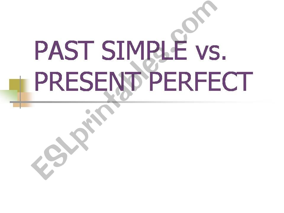 Past Simple vs Present Perfect