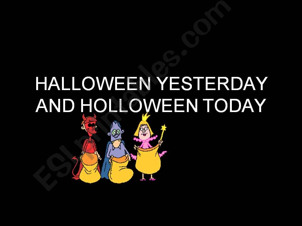 Halloween yesterday, Halloween today
