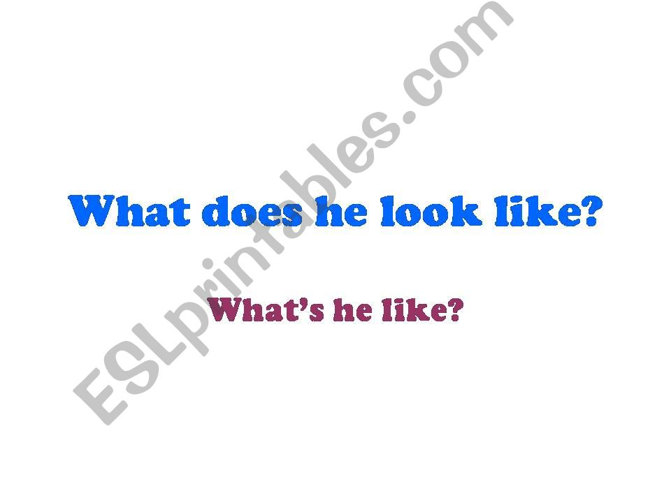 What does she/she look like? powerpoint