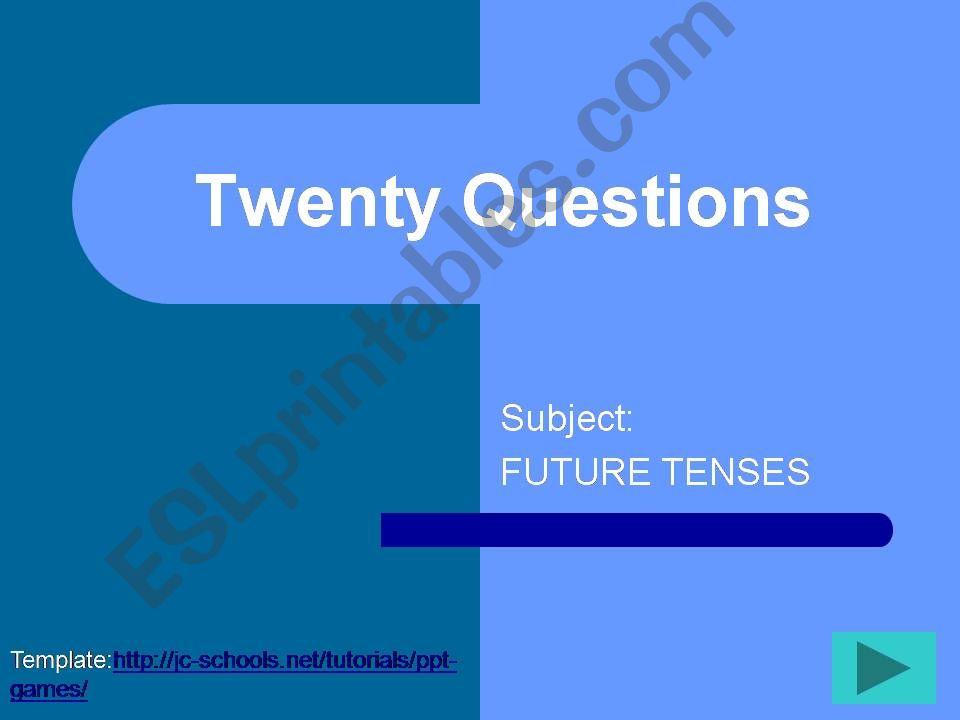 TWENTY QUESTIONS - FUTURE TENSES