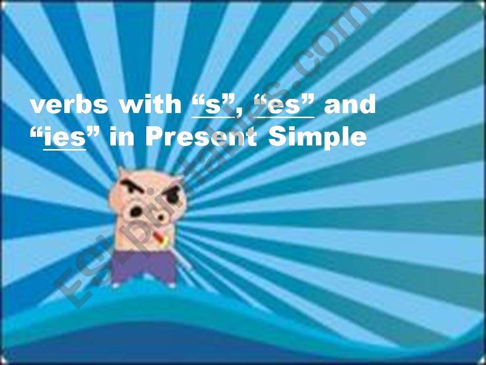 verbs ending -s, -es , -ies in present simple