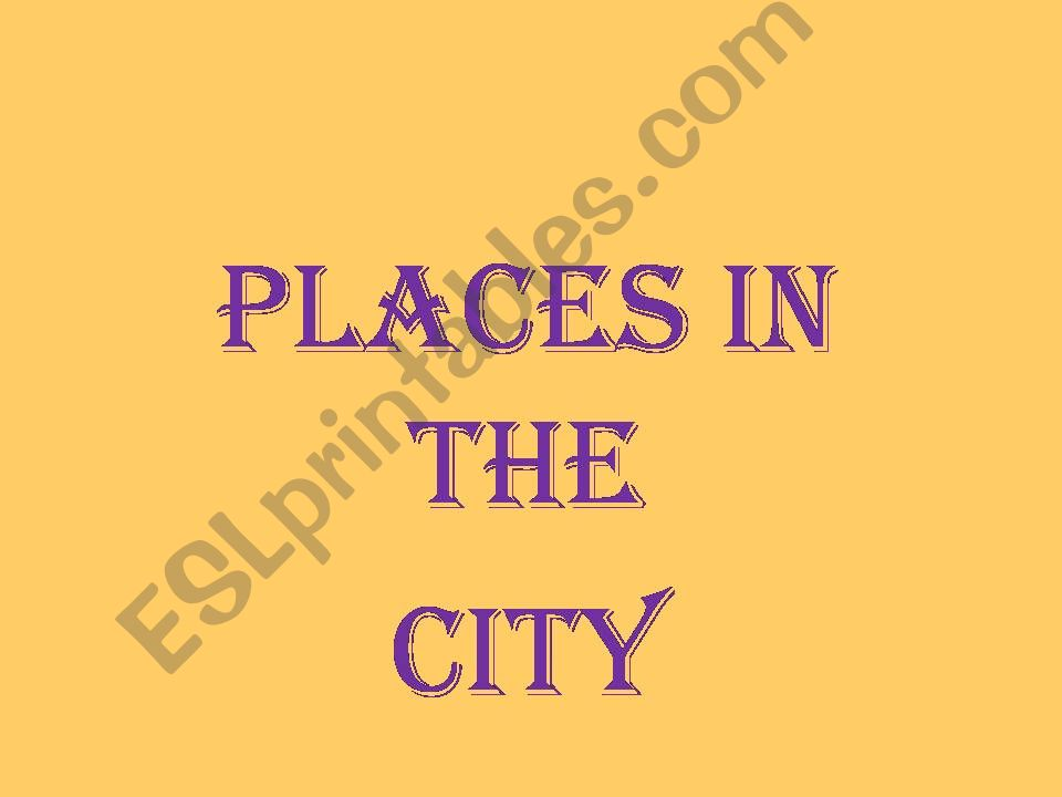 Places in the city powerpoint