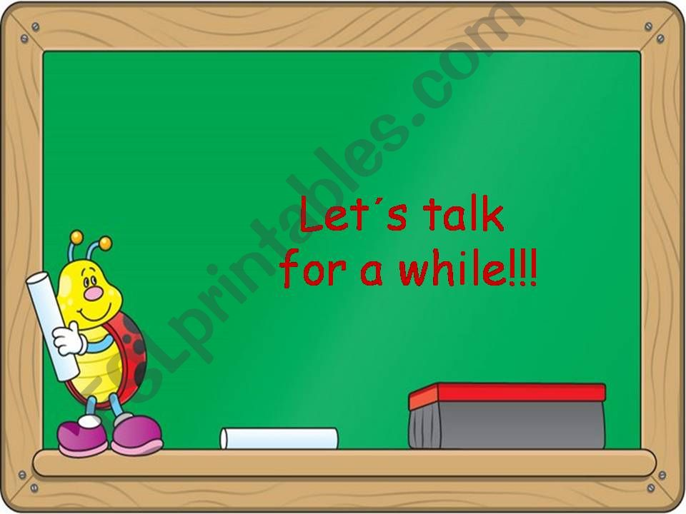 Let´s talk for a while!!! powerpoint