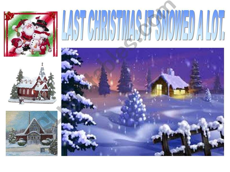 What happened last Christmas ? Simple preterit.