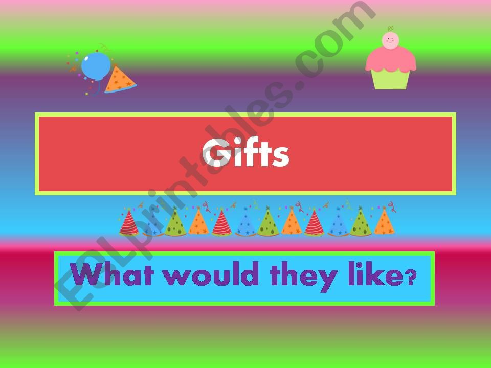 WOULD LIKE + gifts (1/2) powerpoint