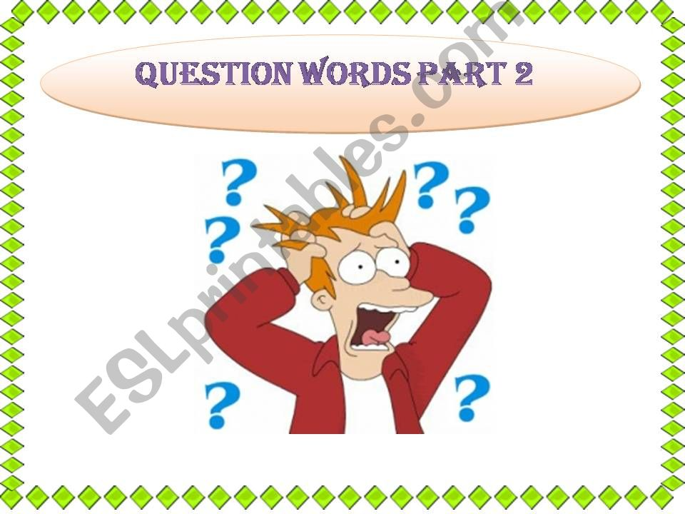 Question words part 2 powerpoint