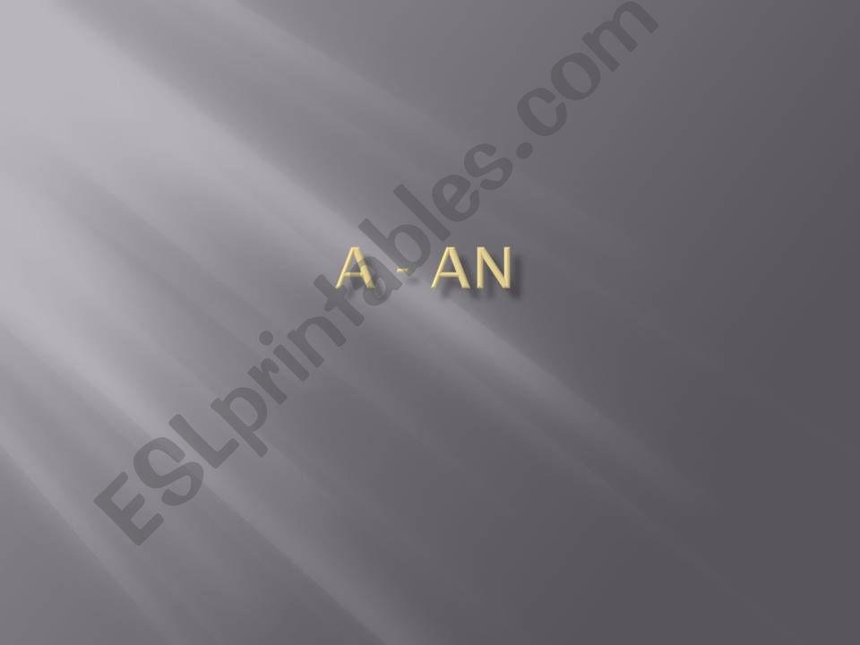 A - AN powerpoint