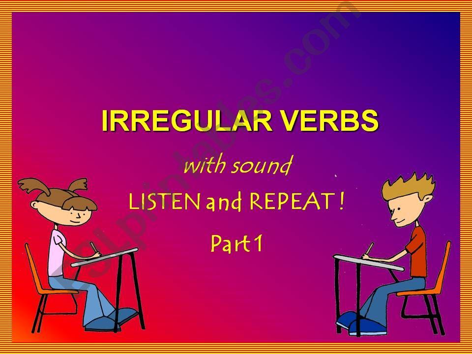 IRREGULAR VERBS - LISTEN & REPEAT - with SOUND - Part 1
