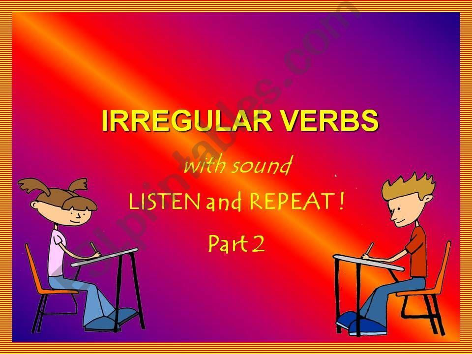 IRREGULAR VERBS - LISTEN & REPEAT - with SOUND - Part 2
