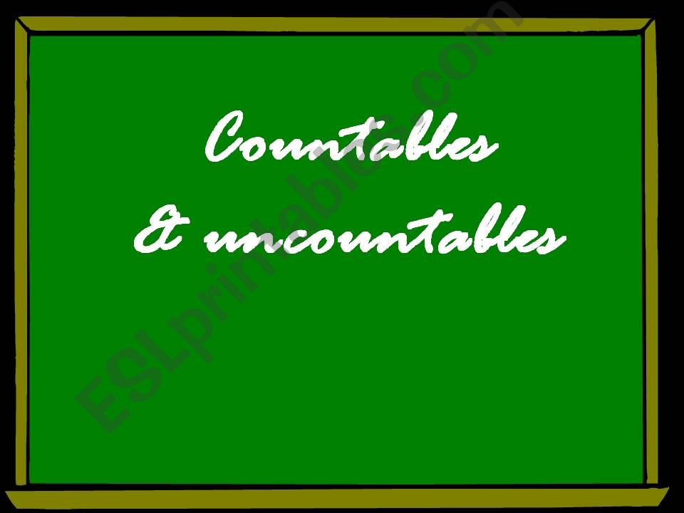 COUNTABLES_UNCOUNTABLES powerpoint