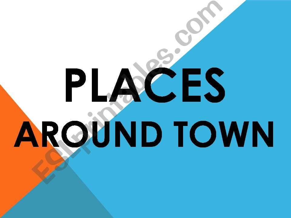 PLACES AROUND TOWN powerpoint
