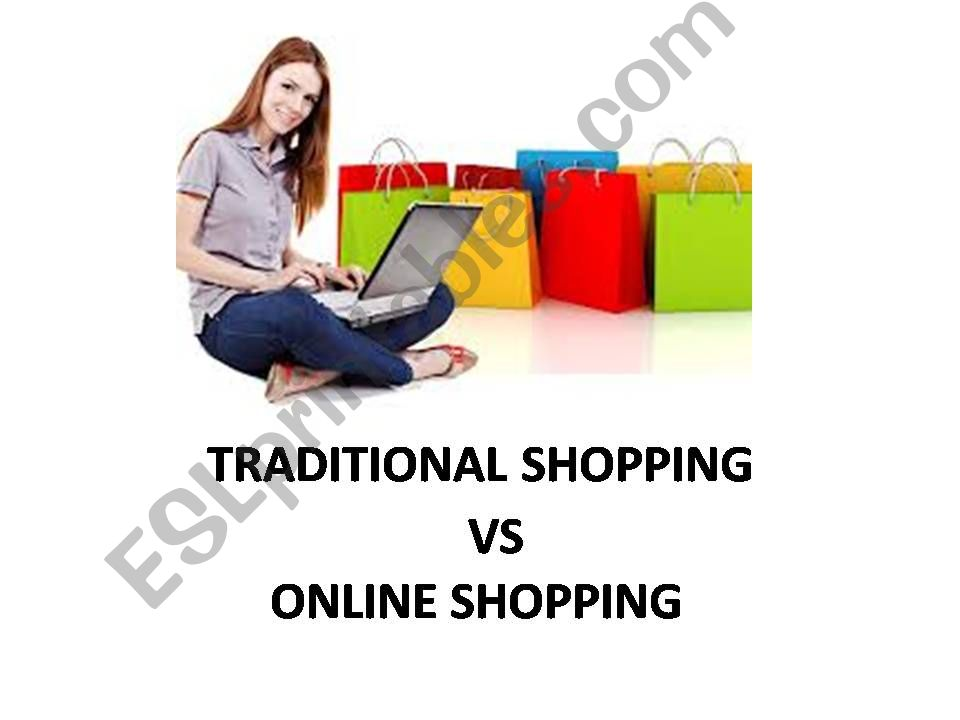 Traditional shopping vs online shopping