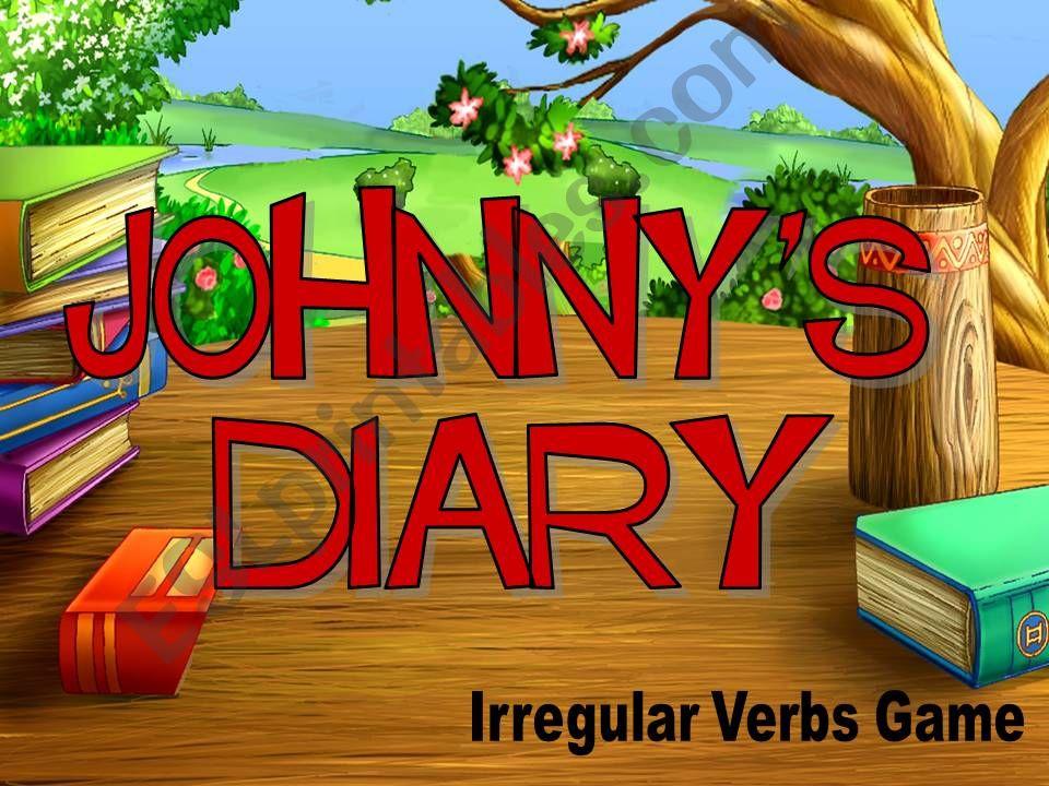 Johnny´s Diary ( irregular verbs game)